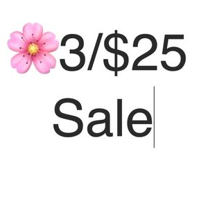 SALE Choose 3 items for $25